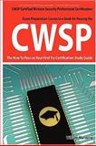 CWSP Certified Wireless Security Professional Certification Exam Preparation Course in a Book for Passing the CWSP Certified Wireless Security Professional Exam - the How to Pass on Your First Try Certification Study Guide, William Manning, 1742442285