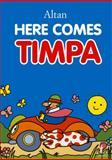 Here Comes Timpa, Francesco Tullio Altan, 1933372281
