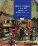 Riding the Rails in the USA, Martin W. Sandler, 0195132289