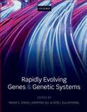 Rapidly Evolving Genes and Genetic Systems, Rama S. Singh, Jianping Xu, Rob J. Kulathinal, 0199642281
