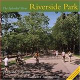 Riverside Park : The Splendid Sliver, Grimm, Edward and Schroeder, E. Peter, 0231142285