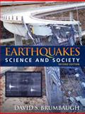 Earthquakes : Science and Society, Brumbaugh, David S., 0321612280
