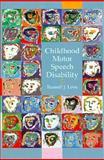 Childhood Motor and Speech Disabilities, Love, Russell J., 0675212286