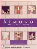Kimono Vanishing Tradition, Cheryl Impertore and Paul MacLardy, 0764312286