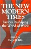 The New Modern Times : Factors Reshaping the World of Work, , 0791422283