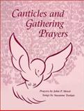 Canticles and Gathering Prayers, John Mossi and Suzanne Toolan, 088489228X