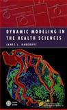 Dynamic Modeling in the Health Sciences, Hargrove, James L., 1461272289