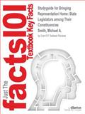 Studyguide for Bringing Representation Home : State Legislators among Their Constituencies by Michael A. Smith, Isbn 0826214525, Cram101 Textbook Reviews and Michael A. Smith, 1478412283