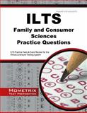 ILTS Family and Consumer Sciences Practice Questions : ILTS Practice Tests and Exam Review for the Illinois Licensure Testing System, ILTS Exam Secrets Test Prep Team, 1630942286