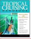 Tropical Cruising Handbook, Smaalders, Mark and Des Rochers, Kim, 0071372288