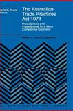 The Australian Trade Practices Act, 1974 9780792332282