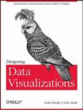 Designing Data Visualizations, Steele, Julie and Iliinsky, Noah, 1449312284