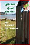 Wicked Good Stories, Phoebe Matthews, 1470172283