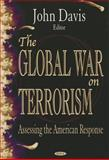 The Global War on Terrorism : Assessing the American Response, , 1594542287