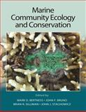Marine Community Ecology and Conservation, Mark D. Bertness, John F. Bruno, Brian R. Silliman, John J. Stachowicz, 1605352284