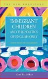 Immigrant Children and the Politics of English-Only : Views from the Classroom, Stritikus, Tom, 1931202281