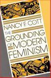 The Grounding of Modern Feminism, Cott, Nancy F., 0300042280