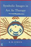 Symbolic Images in Art As Therapy, Rita Simon, 0415122287