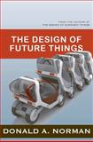 The Design of Future Things, Donald A. Norman, 0465002285