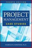 Project Management : Case Studies, Kerzner, Harold R., 1118022289