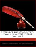 Letters of the Wordsworth Family from 1787 To 1855, Dorothy Wordsworth and William Wordsworth, 1141932288