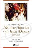 A Companion to Modern British and Irish Drama, 1880-2005, , 1405122285
