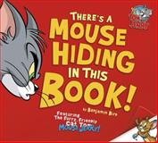 There's a Mouse Hiding in This Book!, Benjamin Bird and Carmen Pérez, 1479552283