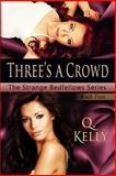 Three's a Crowd, Q. Kelly, 1482592282