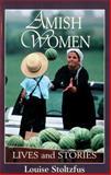 Amish Women, Louise Stoltzfus, 1561482285