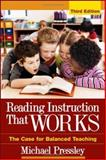 Reading Instruction That Works : The Case for Balanced Teaching, Pressley, Michael, 1593852282