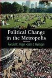 Political Change in the Metropolis, Harrigan, John J. and Vogel, Ronald K., 0321202287