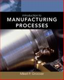 Introduction to Manufacturing Processes, Campbell, John and Groover, Mikell P., 0470632283