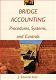 Bridge Accounting : Procedures, Systems, and Controls, Ketz, J. Edward, 0471242284