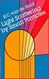 Light Scattering by Small Particles, Hulst, H. C. van de, 0486642283