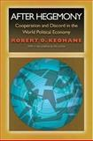After Hegemony : Cooperation and Discord in the World Political Economy, Keohane, Robert O., 0691022283