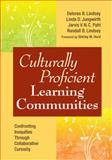 Culturally Proficient Learning Communities : Confronting Inequities Through Collaborative Curiosity, , 1412972280