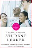 A Day in the Life of a College Student Leader : Case Studies for Undergraduate Leaders, Marshall, Sarah M. and Hornak, Anne M., 1579222285
