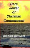Rare Jewel of Christian Contentment, Burroughs, Jeremiah, 1878442287