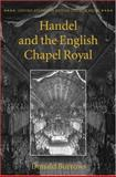 Handel and the English Chapel Royal, Burrows, Donald, 0198162286