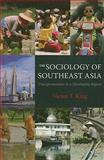 The Sociology of Southeast Asia : Transformations in a Developing Region, King, Victor T., 0824832280