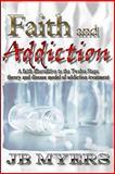 Faith and Addiction, J. B. Myers, 1419682288