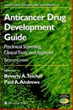 Anticancer Drug Development Guide : Preclinical Screening, Clinical Trials, and Approval, , 1588292282