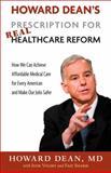 Howard Dean's Prescription for Real Healthcare Reform, Howard Dean, 1603582282