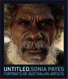 Untitled : Portraits of Australian Artists, Payes, Sonia, 1876832282