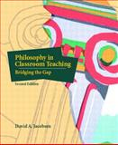 Philosophy in Classroom Teaching : Bridging the Gap, Jacobsen, David, 0130422282