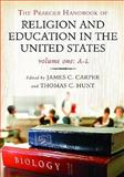 The Praeger Handbook of Religion and Education in the United States, James C. Carper and Thomas C. Hunt, 0275992284