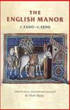 The English Manor C. 1200 to C. 1500, Bailey, Mark, 0719052289