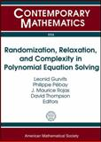 Randomization, Relaxation, and Complexity in Polynomial Equation Solving, , 0821852280