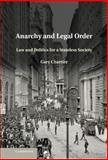 Anarchy and Legal Order : Law and Politics for a Stateless Society, Chartier, Gary, 1107032288