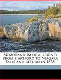 Memorandum of a Journey from Hartford to Niagara Falls and Return In 1828;, Nathaniel] [Goodwin, 1149922281